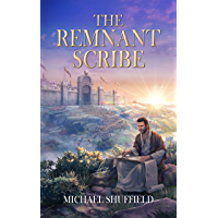 THE REMNANT SCRIBE (JOURNEYS OF THE REMNANT Book 1) (English Edition)