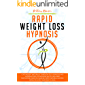Rapid Weight Loss Hypnosis: Lose Weight Naturally Through Self-Hypnosis and Affirmations to Increase Self-Esteem and…