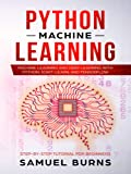 Python Machine Learning: Machine Learning and Deep Learning with Python, scikit-learn and Tensorflow (Step-by-Step Tutorial For Beginners--Updated--) (English Edition)