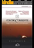 Contro Corrente: Saggi contro la deriva  antropologica (Croce Via Vol. 1)