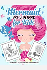Mermaid Activity Book for Kids Ages 4-8: A Fun Kid Workbook Game For Learning, Coloring, Dot to Dot, Mazes, Word Search and More! Paperback