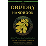 Druidry Handbook: Spiritual Practice Rooted in the Living Earth (Weiser Classics Series)