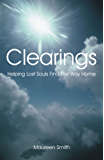 Clearings: Helping Lost Souls Find The Way Home (English Edition)