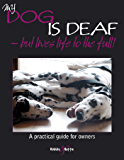 My dog is deaf - but lives life to the full!