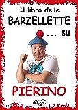 Il libro delle barzellette... su Pierino (Biesse) (Italian Edition)