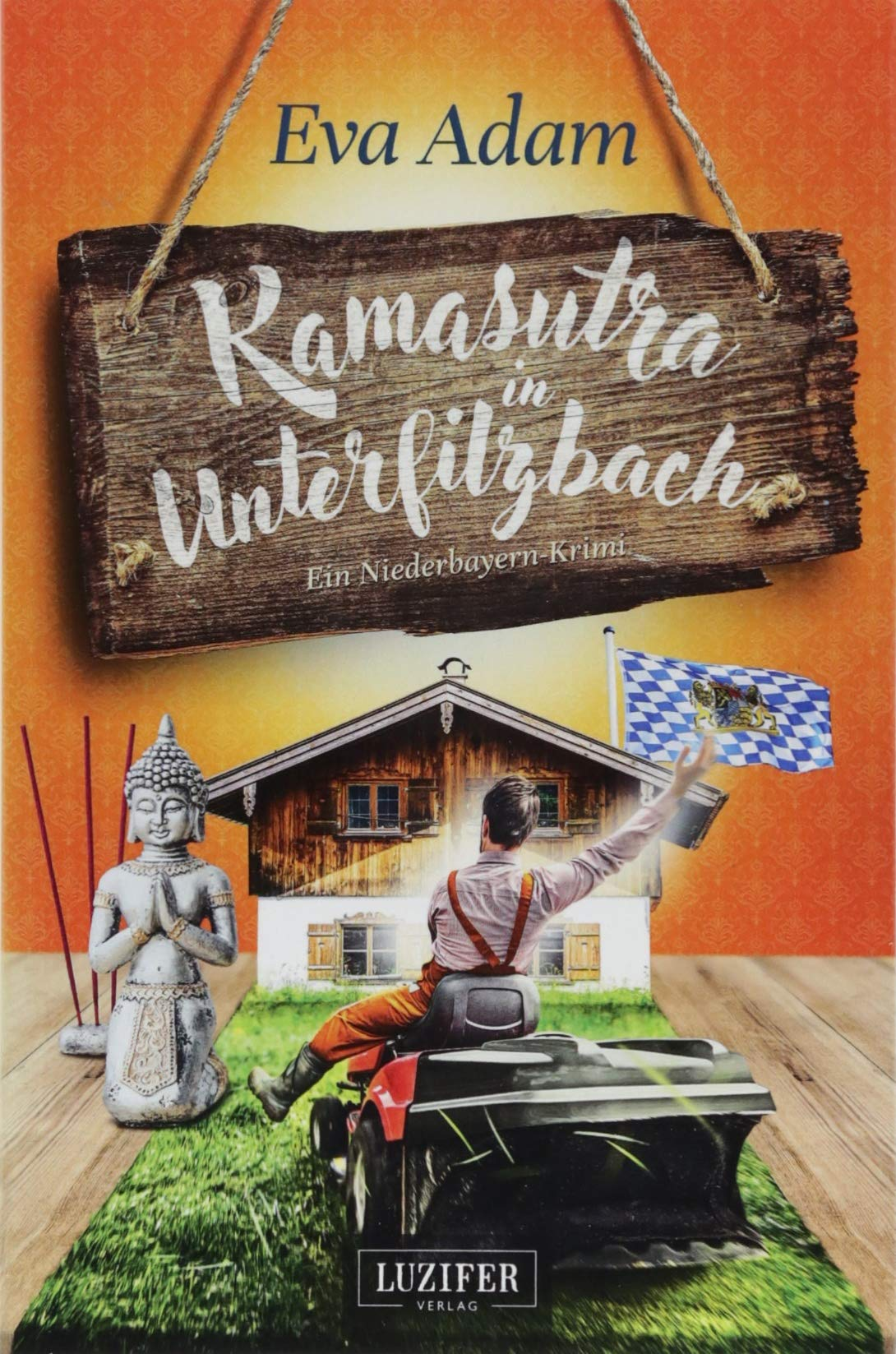 Kamasutra in Unterfilzbach: Roman