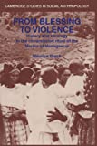 From Blessing to Violence: History and Ideology in the Circumcision Ritual of the Merina of Madagascar (Cambridge Studies in Social and Cultural Anthropology)