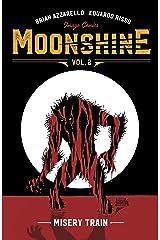 Moonshine Vol. 2: Misery Train Kindle Edition