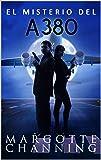 EL MISTERIO DEL A-380: Un nuevo género de novela: Suspense Romántico (Policíaca Contemporánea nº 3)