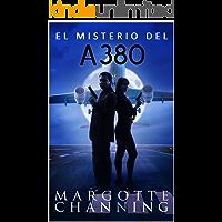 EL MISTERIO DEL A-380: Aventura, misterio y romance con el inspector Germán Cortés (Los Misterios de Channing nº 3)