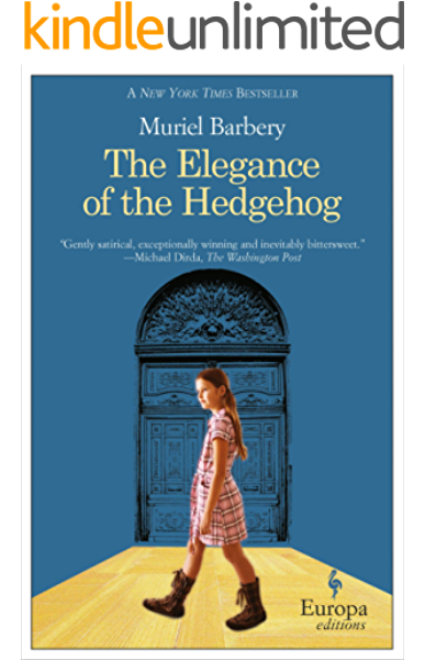 The Elegance Of The Hedgehog Kindle Edition By Barbery Muriel Anderson Alison Literature Fiction Kindle Ebooks Amazon Com