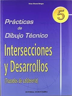 P.D.T. Nº 5: Intersecciones y desarrollos. Trazados de calderería.