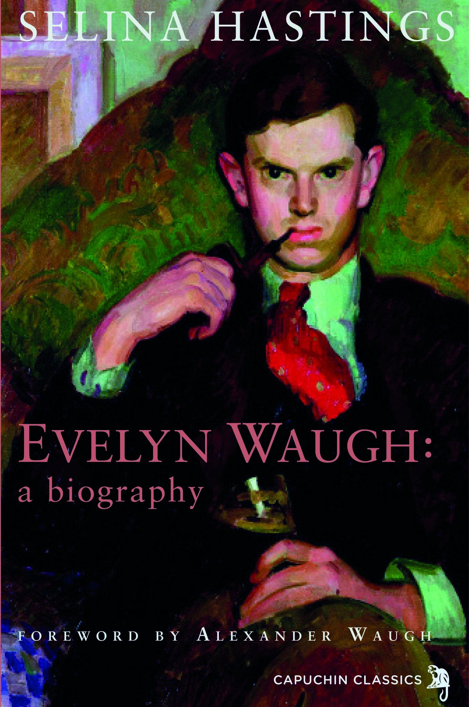Evelyn Waugh: a Biography: Amazon.co.uk: Selina Hastings: 9781907429804: Books
