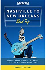 Moon Nashville to New Orleans Road Trip: Hit the Road for the Best Southern Food and Music Along the Natchez Trace (Travel Guide) Kindle Edition