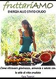 FruttariAMO – Energia allo stato crudo