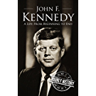 John F. Kennedy: A Life From Beginning to End (English Edition)