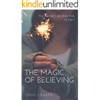 THE MAGIC OF BELIEVING: The secret behind The Secret (English Edition)