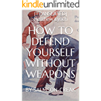 HOW TO DEFEND YOURSELF WITHOUT WEAPONS: BY SALMSON-CREAK