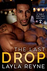The Last Drop: A Table for Two Novella Kindle Edition