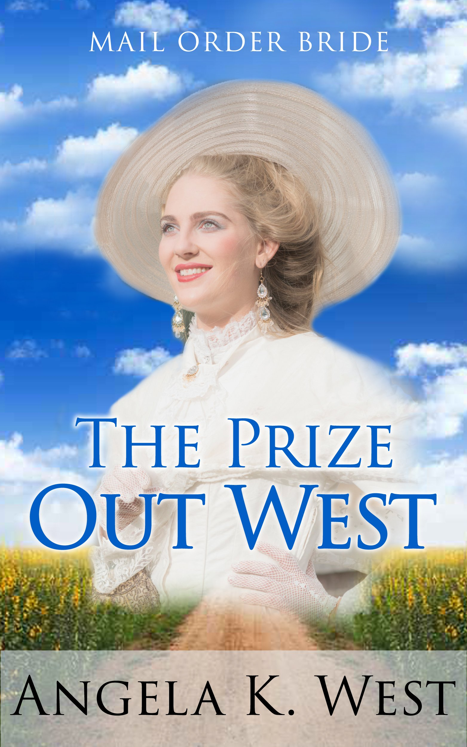 Mail Order Bride  The Prize Out West  Clean And Inspirational Western Historical Romance Book   Victorian Wedding Frontier Romance   English Edition