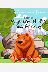 The Adventures of Piglette: The Mystery of the Sad Grizzly Kindle Edition
