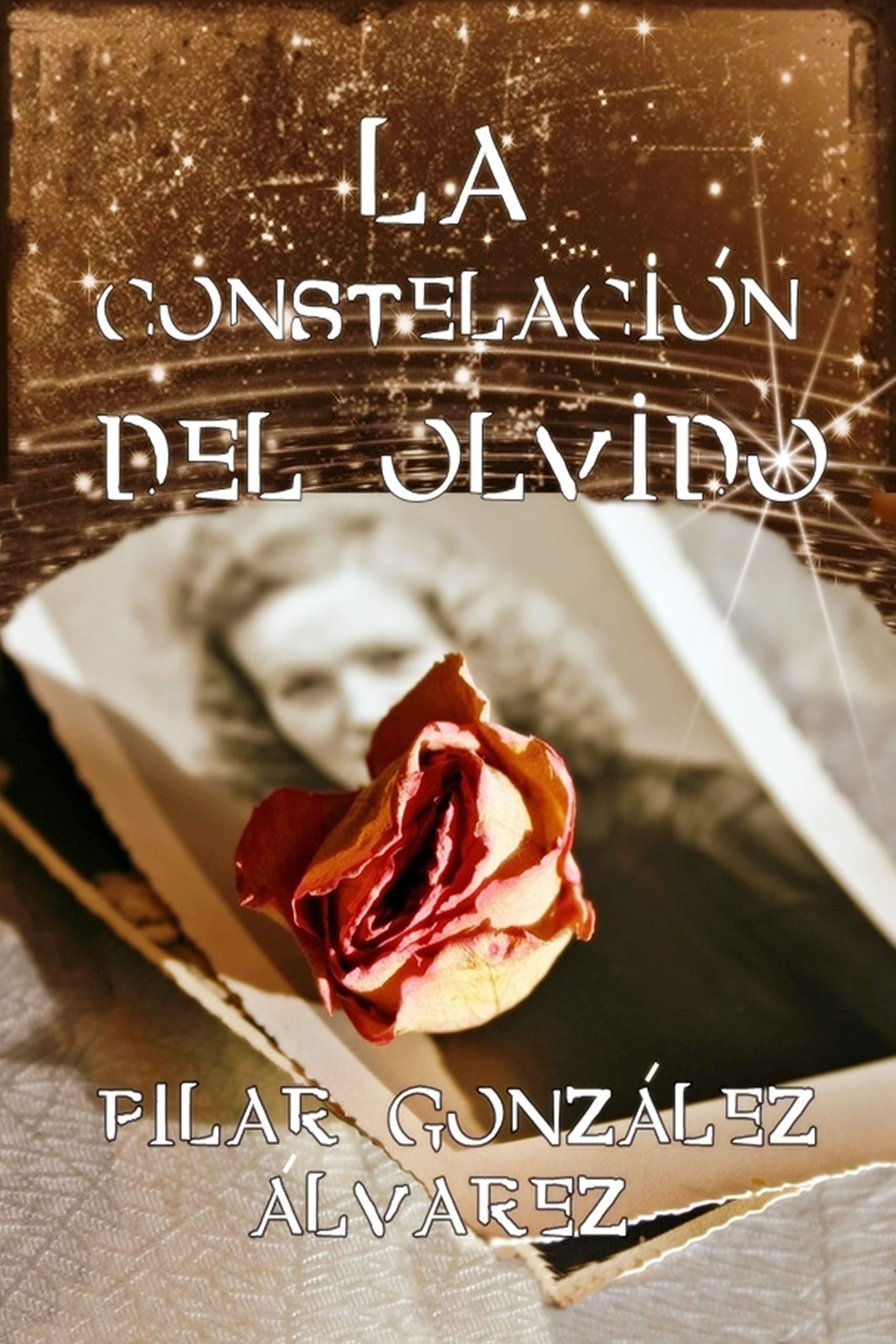 LA CONSTELACIÓN DEL OLVIDO: Un secreto familiar. Un homenaje a las mujeres