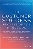The Customer Success Professional's Handbook: How to Thrive in One of the World's Fastest Growing Careers―While Driving…