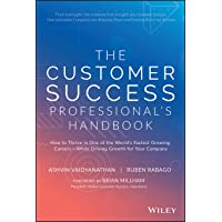The Customer Success Professional′s Handbook: How to Thrive in One of the World′s Fastest Growing Careers―While Driving…