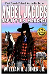 Angel Jacobs: Deputy U.S. Marshal (Angel Jacobs: Frontier Lawman Western Series Book 1) Kindle Edition