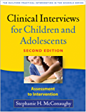 Clinical Interviews for Children and Adolescents, Second Edition (The Guilford Practical Intervention in the Schools Series)