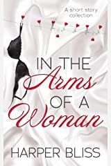 In the Arms of a Woman: A Short Story Collection Kindle Edition
