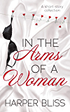 In the Arms of a Woman: A Short Story Collection
