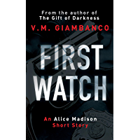 First Watch: An Exclusive Prequel to The Gift Of Darkness (Alice Madison)