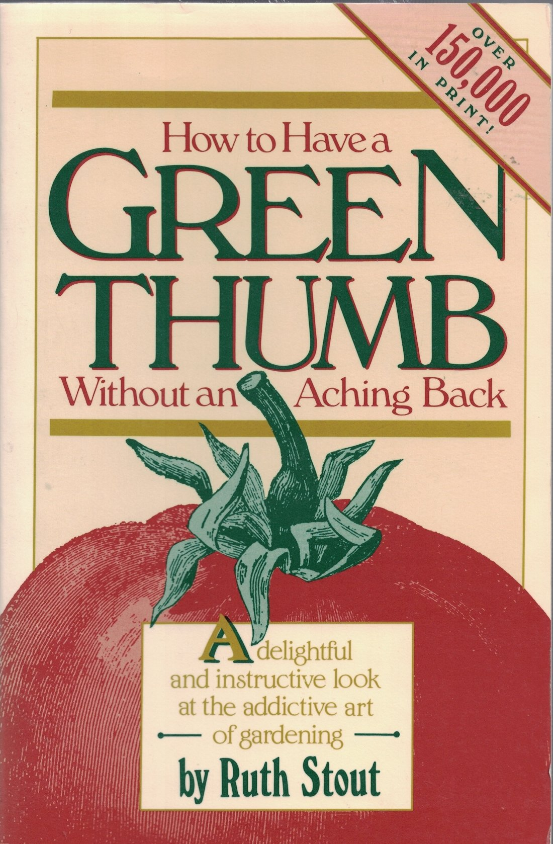 How To Have A Green Thumb Without An Aching Back: A New Method Of Mulch  Gardening: Ruth Stout, Leta Macleod Brunckhorst: 9780671640613: Amazon:  Books