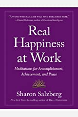 Real Happiness at Work: Meditations for Accomplishment, Achievement, and Peace Kindle Edition