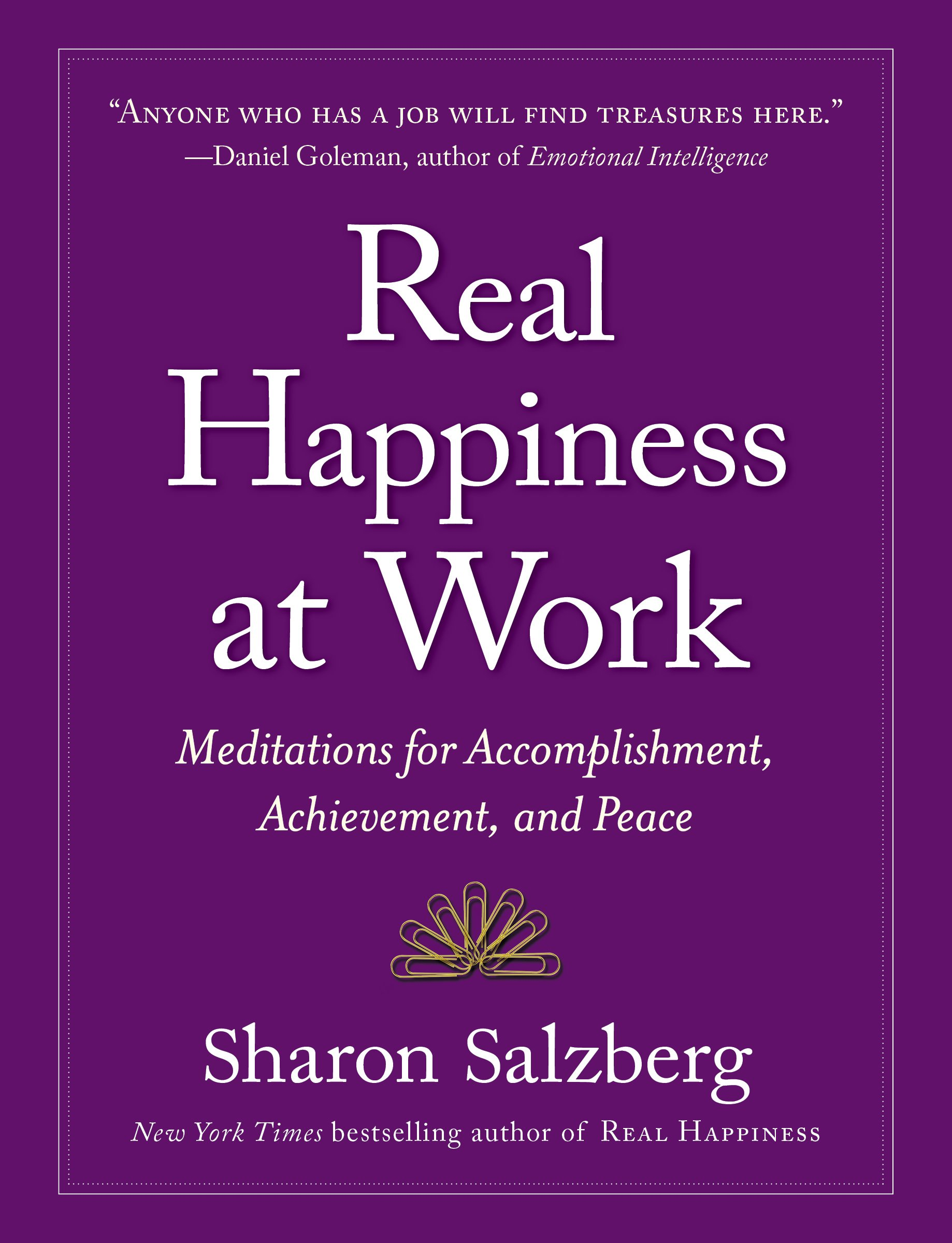real happiness at work meditations for accomplishment real happiness at work meditations for accomplishment achievement and peace sharon salzberg 0884518752862 com books