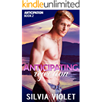 Anticipating Rejection (Anticipation Book 2)