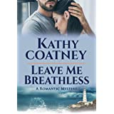 Leave Me Breathless: A Romantic Mystery