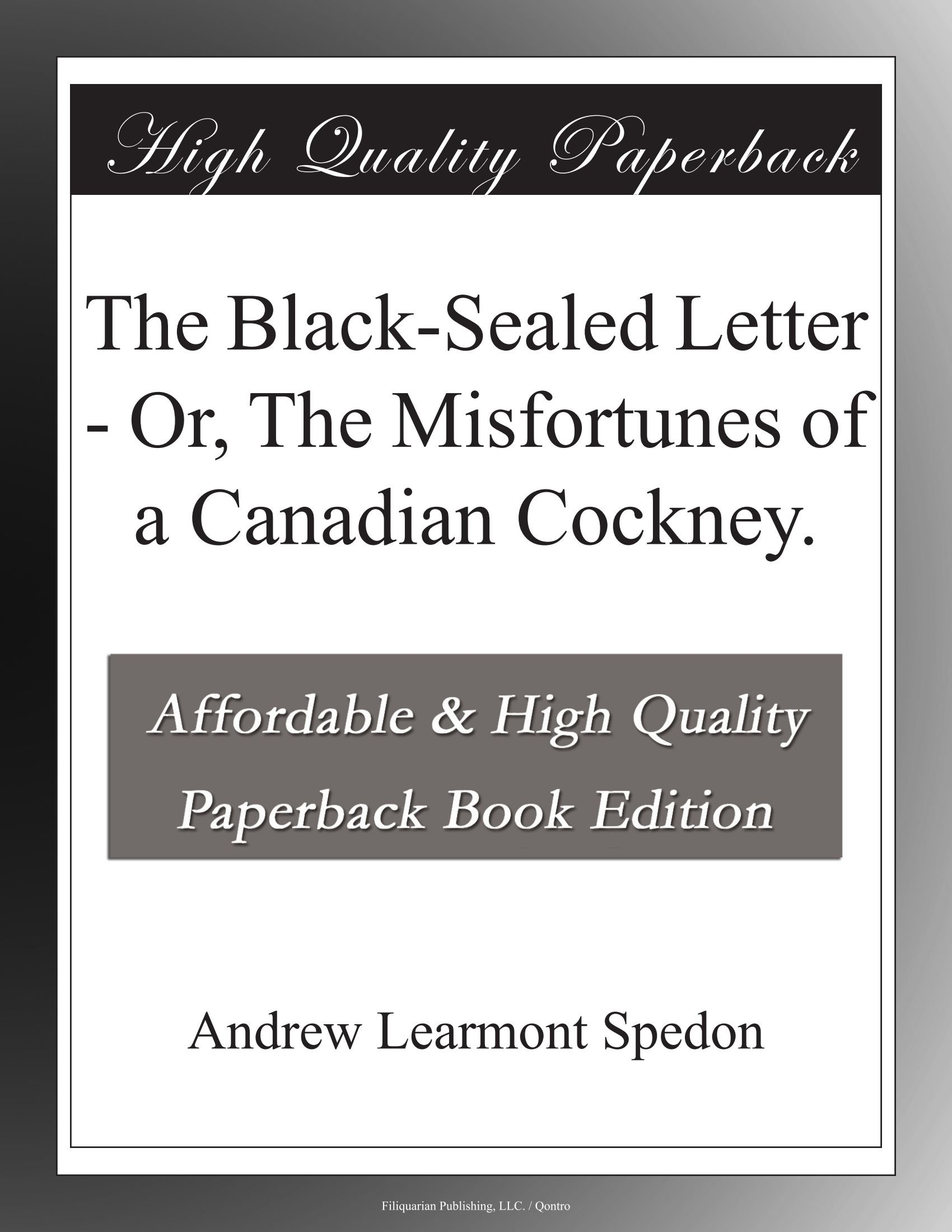 Download The Black-Sealed Letter - Or, The Misfortunes of a Canadian Cockney. pdf epub