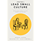 Creating a Lead Small Culture: Make Your Church a Place Where Kids Belong