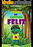 A HISTÓRIA DO SAPINHO FELIZ (1)