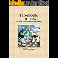 Pedagogía Tolteca: Filosofía de la educación en el México antiguo