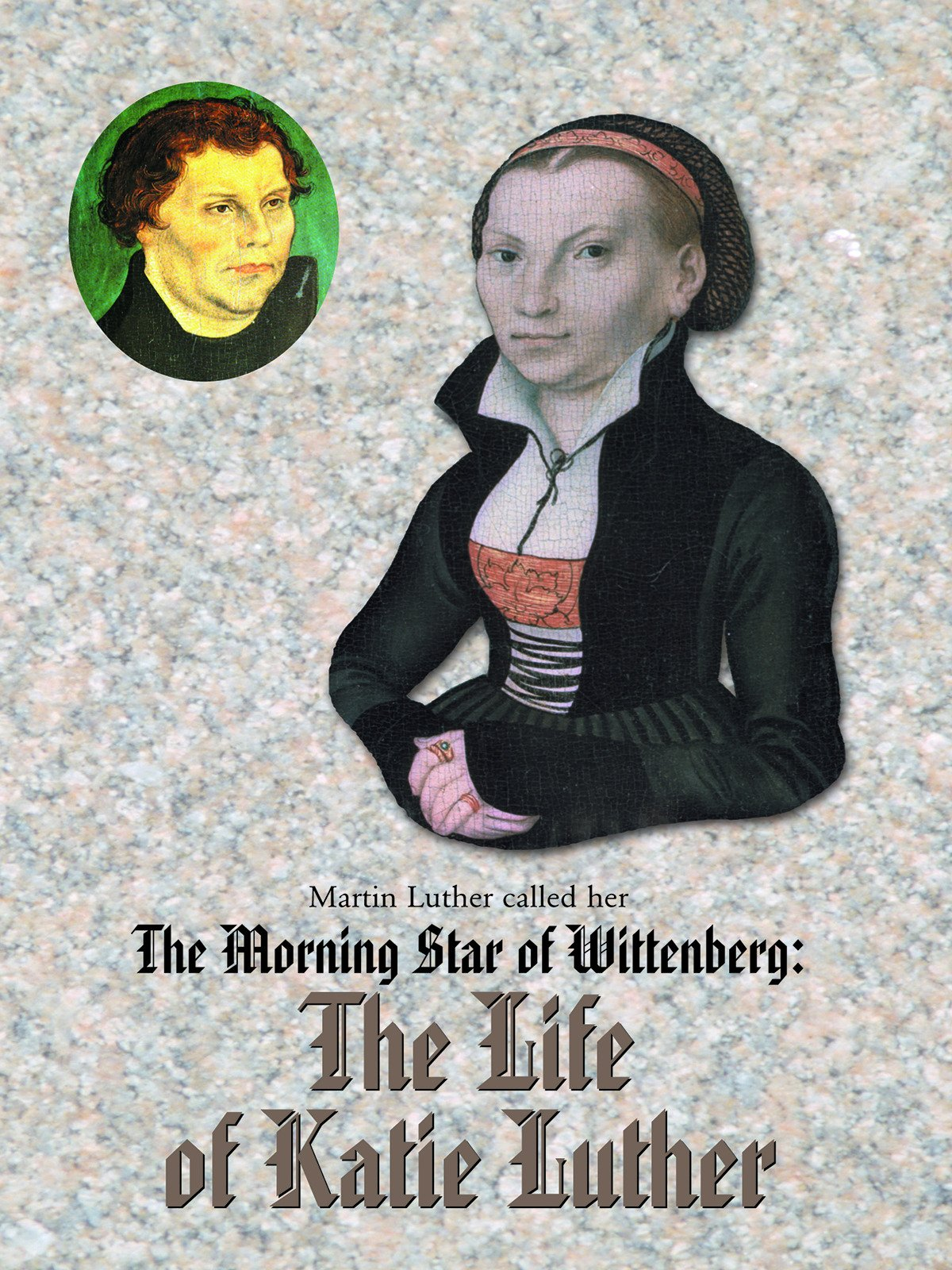 The Morning Star of Wittenberg: The Life of Katie Luther on Amazon Prime Video UK
