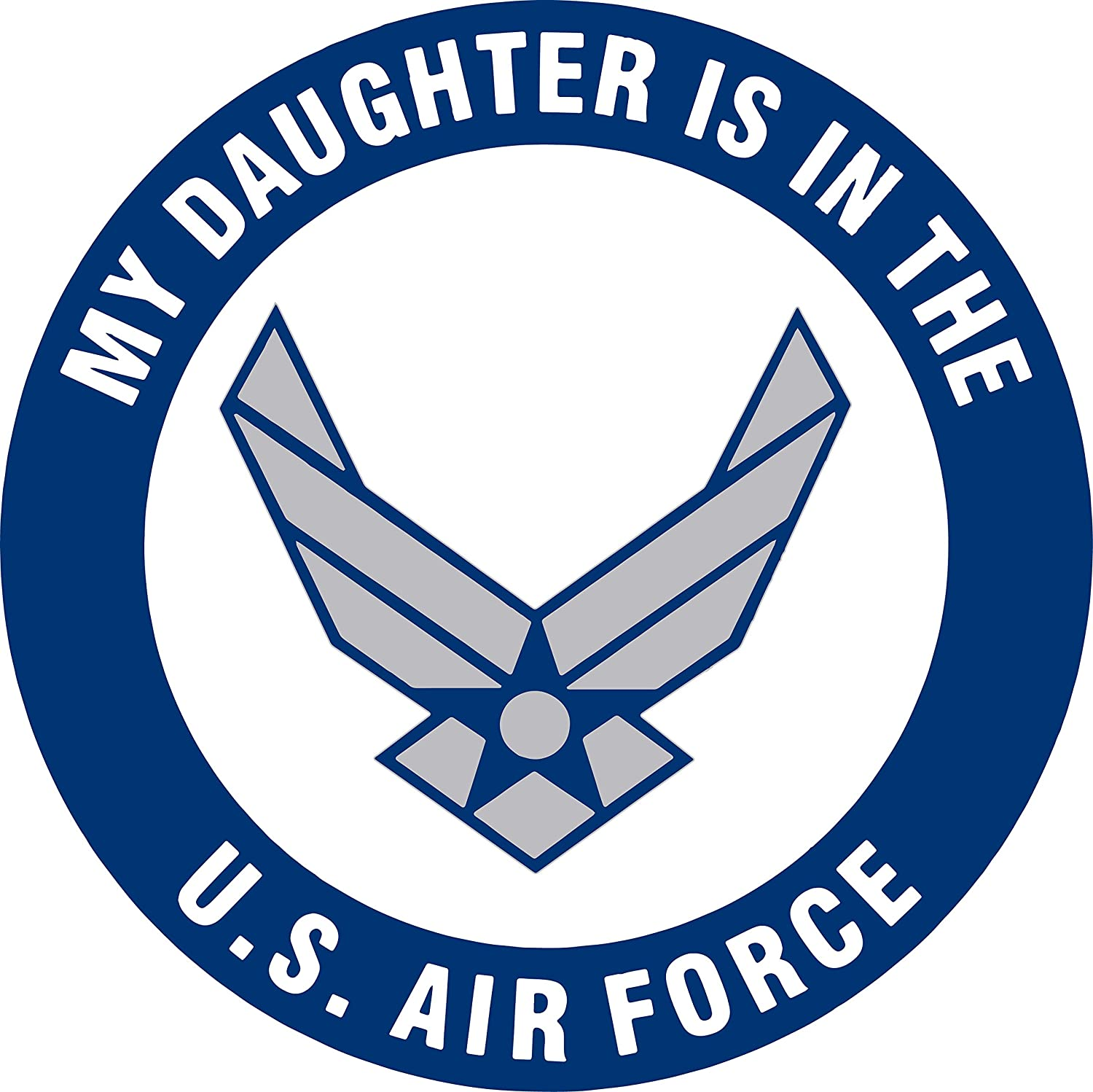 U s custom stickers my daughter is in the us air force sticker blue 5 inch