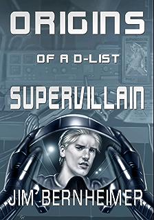 Amazon com: Confessions of a D-List Supervillain eBook: Jim