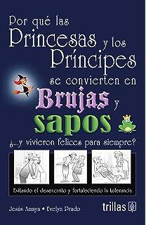 POR QUE LAS PRINCESAS Y LOS PRINCIPES SE CONVIERTEN EN BRUJAS Y SAPOS