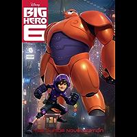 Big Hero Six: The Junior Novelization (Disney Junior Novel (ebook))