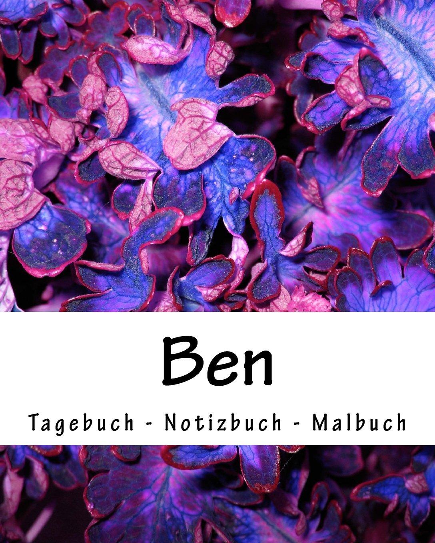 Ben - Tagebuch - Notizbuch - Malbuch: Namensbuch Vorname Ben