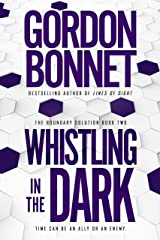 Whistling in the Dark (The Boundary Solution Book 2) Kindle Edition