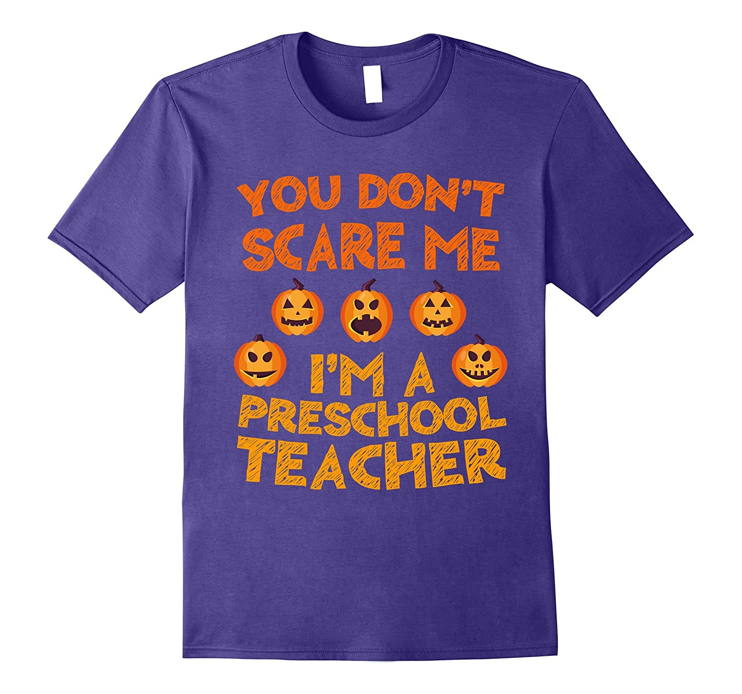 You Don't Scare Me I'm A Preschool Teacher T-Shirt-FL
